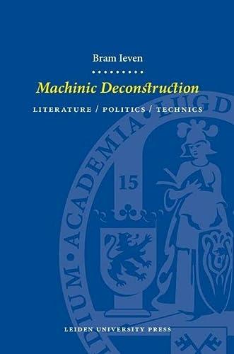 9789087280291: Machinic Deconstruction: Literature / Politics / Technics (LUP Dissertations)