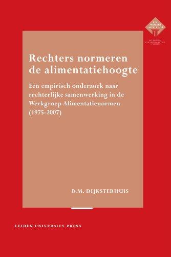 Rechters normeren de alimentatiehoogte : een empirisch onderzoek naar rechterlijke samenwerking in ...