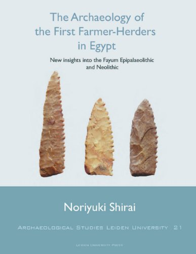 The Archaeology of the First Farmer-herders in Egypt: New Insights into the Fayum Epipalaeolithic ...