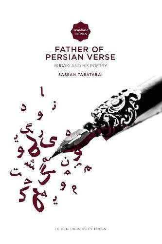 9789087280925: Father of Persian Verse: Rudaki and His Poetry (Iranian Studies Series)