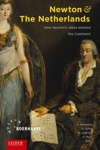 9789087281373: Newton and the Netherlands: How Isaac Newton Was Fashioned in the Dutch Republic (LUP Academic)