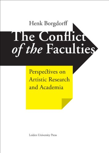 9789087281670: The Conflict of the Faculties: Perspectives on Artistic Research and Academia (LUP Academic)