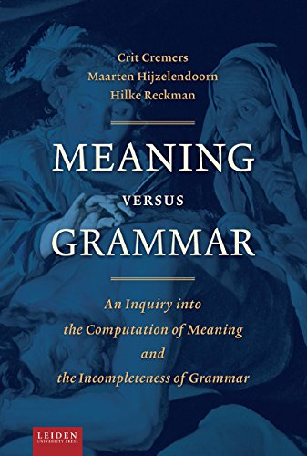 Meaning Versus Grammar: An Inquiry Into the Computation of Meaning and the Incompleteness of ...