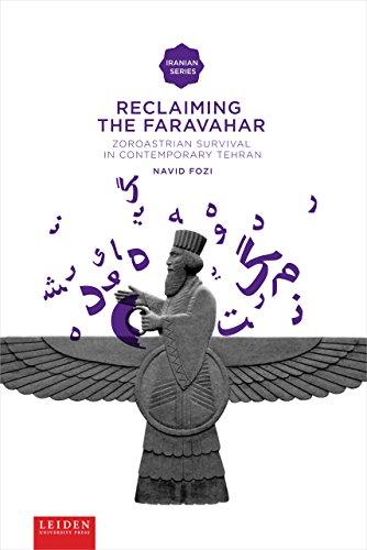 Reclaiming the Faravahar: Zoroastrian Survival in Contemporary Tehran (Paperback): Navid Fozi