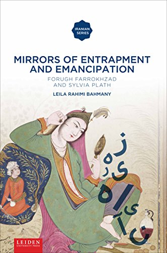 9789087282240: Mirrors of Entrapment and Emancipation: Forugh Farrokhzad and Sylvia Plath (Iranian Studies Series)