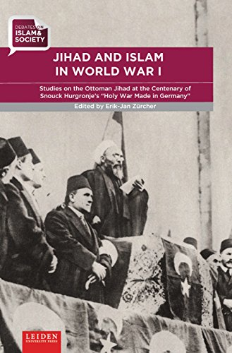 9789087282394: Jihad and Islam in World War I: Studies on the Ottoman Jihad on the Centenary of Snouck Hurgronje's