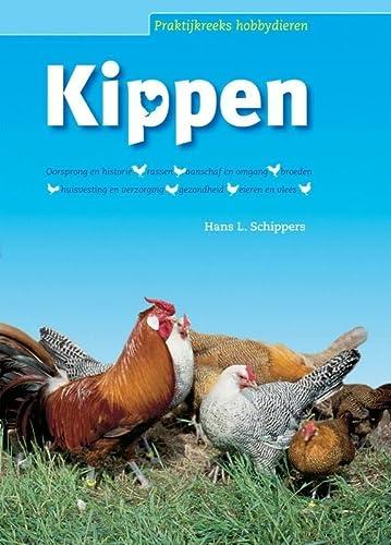 Kippen (Praktijkreeks hobbydieren) - H. L. Schippers