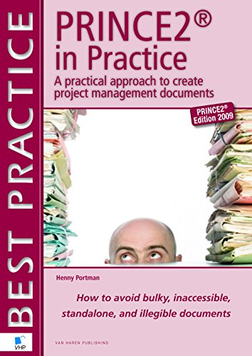 9789087533281: Prince2 in Practice: A Practical Approach to Creating Project Management Documents : How to Avoid Bulky, Inaccessible, Stand Alone, Illegible Documents (Best Practice (Van Haren Publishing))