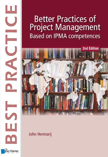 9789087536473: Better Practices of Project Management Based on IPMA-C and IPMA-D (Best Practice Series)