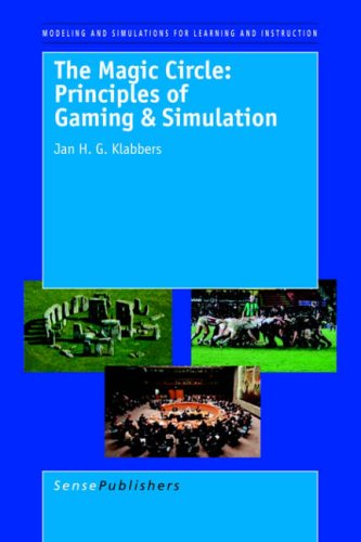 9789087900069: The Magic Circle: Principles of Gaming & Simulation: Third and Revised Edition (Modeling and Simulation for Learning and Instruction)