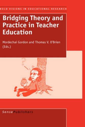 Bridging Theory and Practice in Teacher Education: Thomas V. O'Brien, Mordechai Gordon