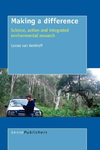 9789087903916: 1: Making a Difference: Science, Action and Integrated Environmental Research (Transdisciplinary Studies)