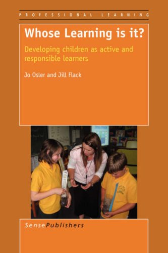 9789087904579: Whose Learning Is It? Developing Children as Active and Responsible Learners (Professional Learning)