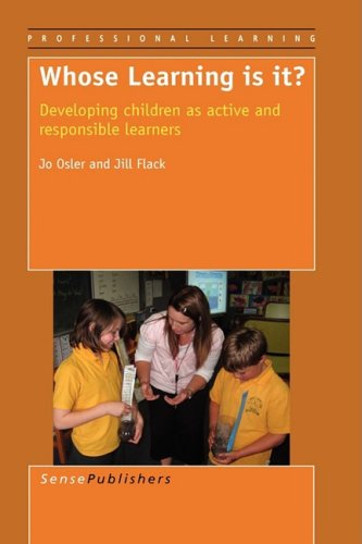 9789087904586: Whose Learning Is It? Developing Children as Active and Responsible Learners (Professional Learning)