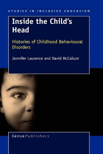 9789087907006: Inside the Child's Head: Histories of Childhood Behavioural Disorders (Studies in Inclusive Education)