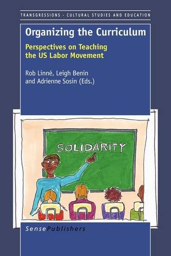 9789087907181: Organizing the Curriculum: Perspectives on Teaching the Us Labor Movement