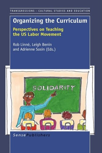 9789087907198: Organizing the Curriculum: Perspectives on Teaching the US Labor Movement