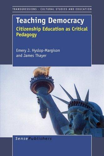 Teaching Democracy: Citizenship Education as Critical Pedagogy (Transgressions: Cultural Studies ...