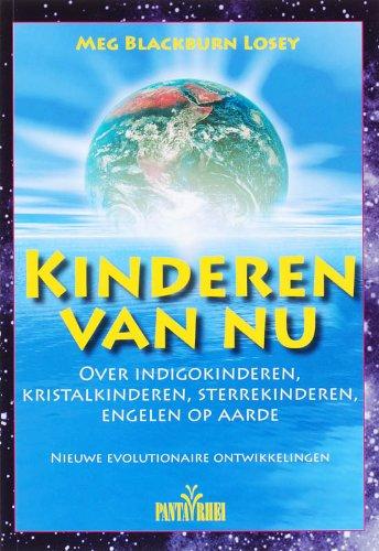 9789088400018: Kinderen van nu: indigokinderen, kristalkinderen, sterrekinderen, engelen op aarde, overgangskinderen : nieuwe evolutionaire ontwikkelingen