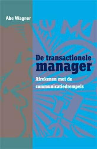 9789088501043: De transactionele manager: afrekenen met de communicatiedrempels