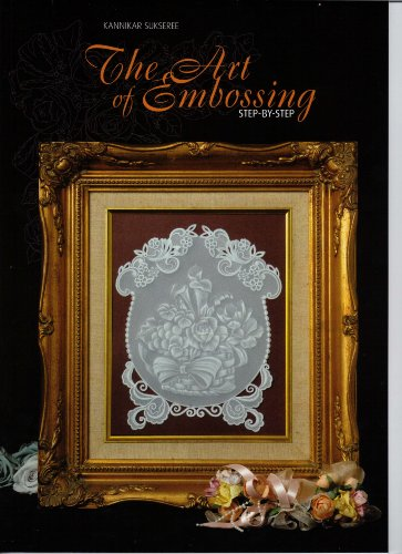 9789088760129: The Art of Embossing Step by Step