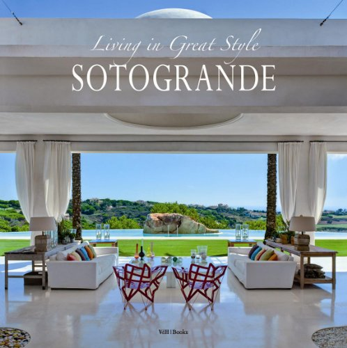 9789088810299: Living in great style in Sotogrande: Beautiful homes in Spain's most exclusive coastal city