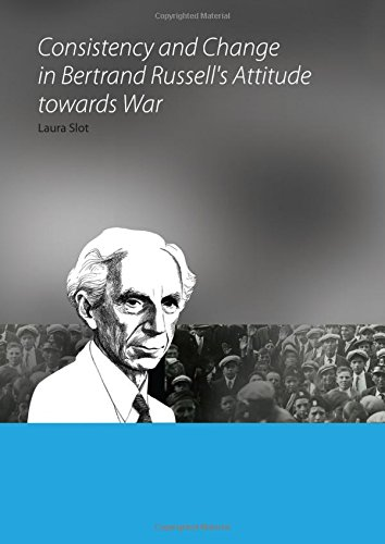 9789088900037: Consistency and Change in Bertrand Russell's Attitude towards War