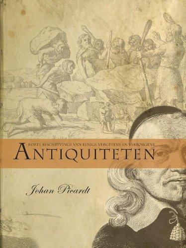 Korte Beschryvinge Van eenige Vergetene en Verborgene Antiquiteten. Met een inleiding van W.A.B. ...