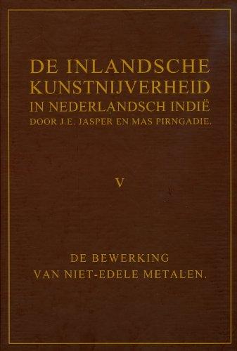 9789088900259: De Inlandsche Kunstnijverheid in Nederlands Indie - Deel V: De Bewerking Van Niet-edele Metalen: 5