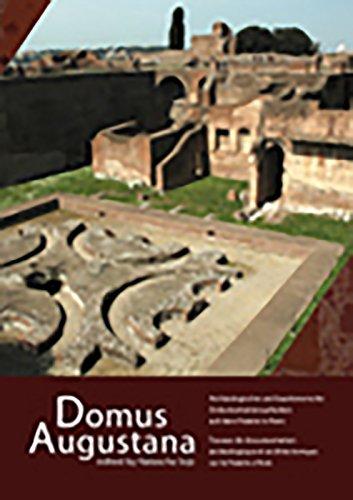 Domus Augustana. Investigating the ?Sunken Peristyle? on the Palatine Hill / Neue Forschungen ...