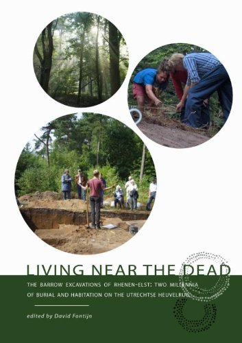 9789088900556: Living near the dead: The barrow excavations of Rhenen-Elst: Two millennia of burial and habitation on the Utrechtse Heuvelrug