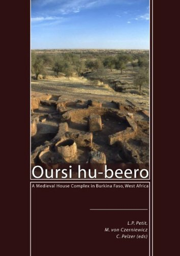 Oursi hu-beero: A Medieval House Complex in Burkina Faso, West Africa
