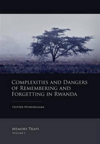 9789088901102: Complexities and Dangers of Remembering and Forgetting in Rwanda (Memory Traps)