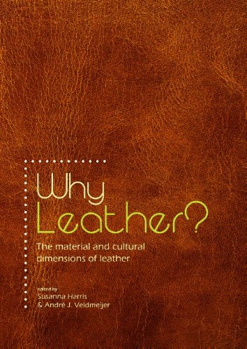 Why Leather?: The Material and Cultural Dimensions of Leather