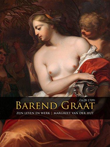 9789088902970: Barend Graat (1628-1709): zijn leven en werk (Dutch Edition)