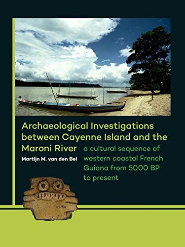 9789088903304: Archaeological Investigations between Cayenne Island and the Maroni River: A cultural sequence of western coastal French Guiana from 5000 BP to present