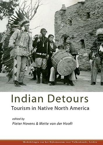 9789088903366: Indian Detours: Tourism in Native North America (Mededelingen Van Het Rijksmuseum Voor Volkenkunde, Leiden)