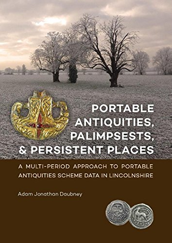 9789088903694: Portable Antiquities, Palimpsests, and Persistent Places: A multi-period approach to Portable Antiquities Scheme data in Lincolnshire