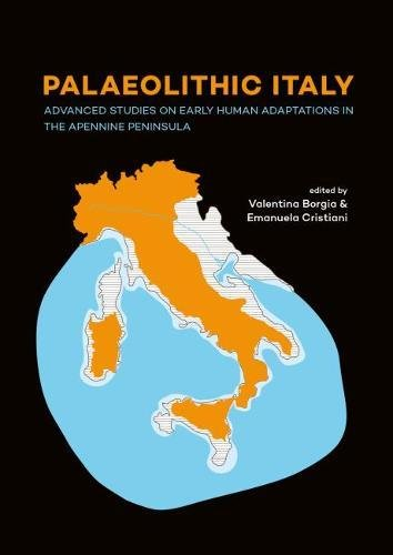 9789088905834: Palaeolithic Italy: Advanced Studies on Early Human Adaptations in the Apennine Peninsula