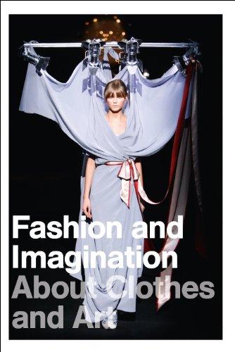 Fashion and Imagination: About Clothes and Art: Arts, Jos; Calefato, Patrizia