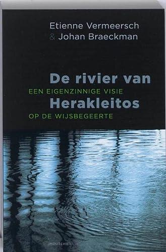 De rivier van Herakleitos. Een eigenzinnige visie op de wijsbegeerte. (New).: VERMEERSCH, E., and J...