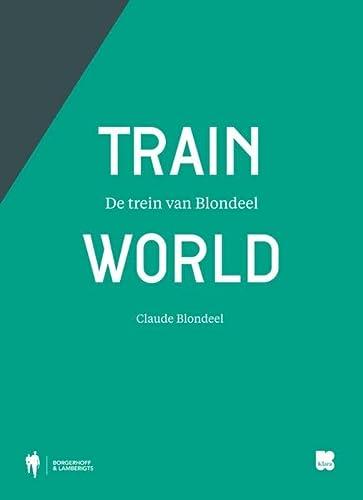 9789089315656: Train World: de trein van Blondeel