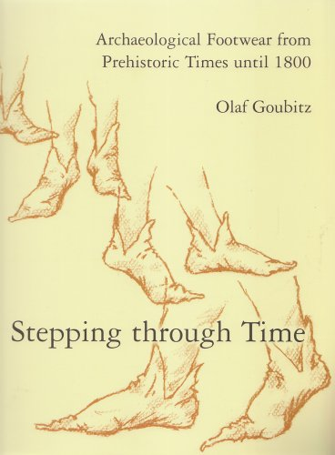 9789089320025: Stepping Through Time: Archaeological Footwear from Prehistoric Times Until 1800