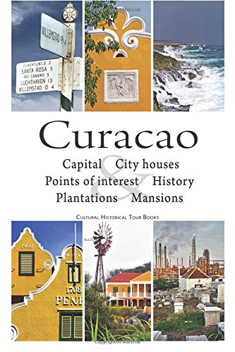 Curacao: cultural historical tour book: infocusbooks