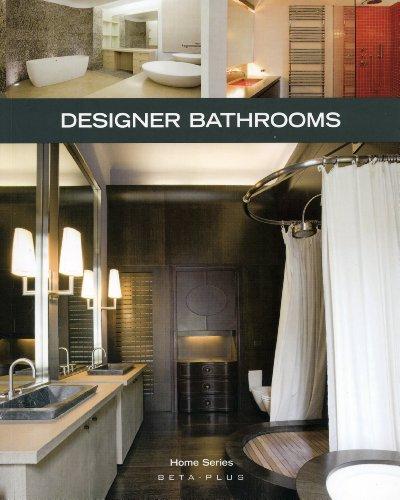 Designer Bathrooms (Home): Beta-Plus Publishing