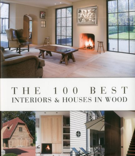 9789089441126: The 100 Best Interiors & Houses in Wood
