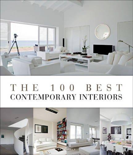 The 100 Best Contemporary Interior (100 Best (Beta Plus)): Pauwels, Wim