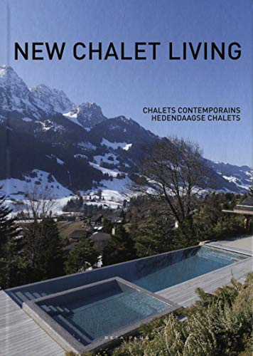 9789089441386: New Chalet Living : Chalets contemporains, Hedendaagse chalets