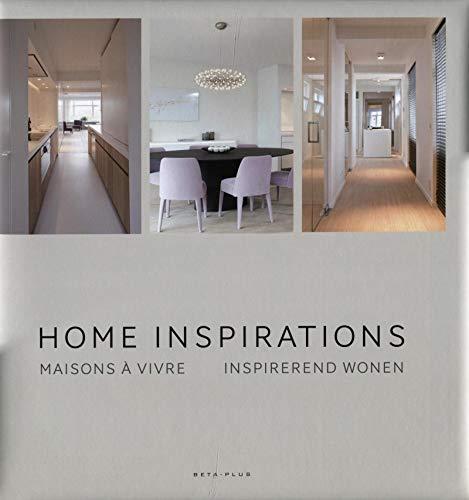 Home Inspirations: Maisons a Vivre: Inspirerend Wonen: BETA-PLUS; Pauwels, Jo