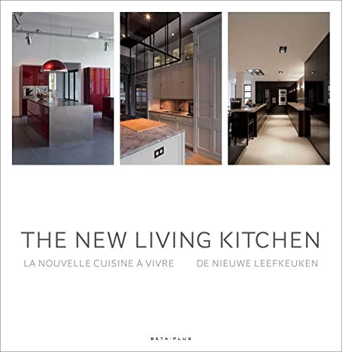 The New Living Kitchen: Pauwels, Wim